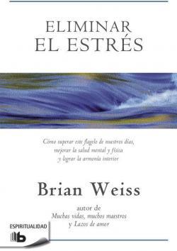 Eliminar el estrés par Brian Weiss