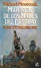 Elric de Melnibone: Marinero de los mares del destino par Michael Moorcock