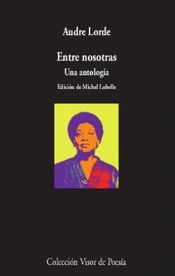 Entre nosotras: Una antología par Audre Lorde