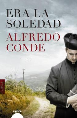 Era la soledad par Alfredo Conde