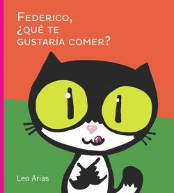 Federico, ¿Que te gustaría comer? par Leo Arias