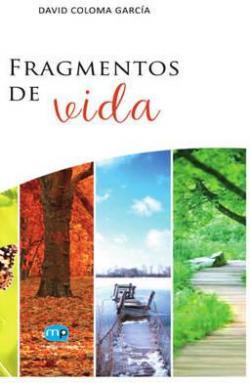 Fragmentos de vida par David Coloma García