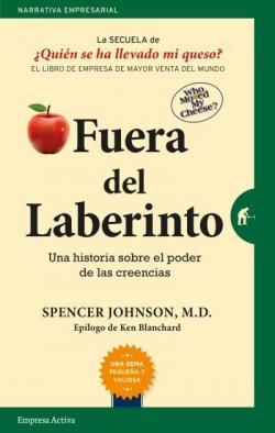 Fuera del laberinto: Una historia sobre el poder de las creencias par Spencer Johnson