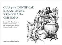Guía para identificar los santos de la iconografía cristiana par Lorenzo de la Plaza Escudero