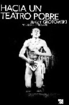 Hacia un teatro pobre par Jerzy Grotowski