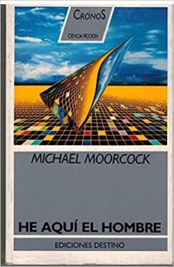 He aquí el hombre par Michael Moorcock