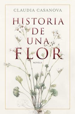 Historia de una flor par Claudia Casanova
