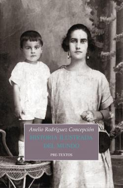 Historia ilustrada del mundo par Anelio Rodríguez Concepción