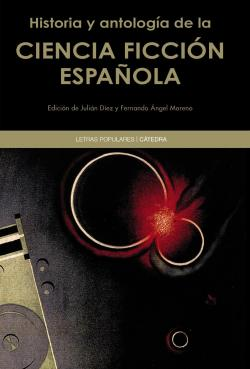 Historia y antología de la ciencia ficción española par  Varios autores