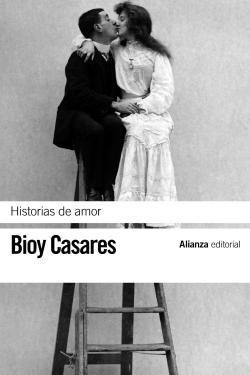 Historias de amor par Adolfo Bioy Casares