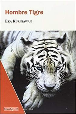 Hombre Tigre par Eka Kurniawan