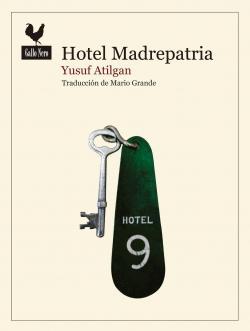 Hotel Madrepatria par Yusuf Atilgan