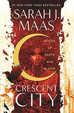 House of Earth and Blood, Crescent City #1 par Sarah J. Maas