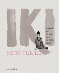 Iki: Aquello por lo que vale la pena vivir par María Turiel