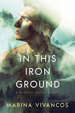 In this iron ground (Natural magic #1) par Marina Vivancos