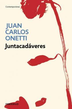 Juntacadáveres par Juan Carlos Onetti