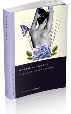 La Complicidad de los Cuerpos par Karen M. Zárate