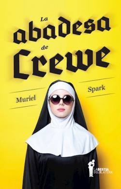La abadesa de Crewe par Muriel Spark