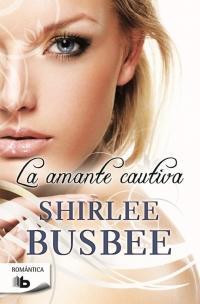 La amante cautiva par Shirlee Busbee