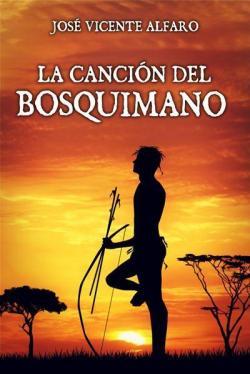 La canción del bosquimano par José Vicente Alfaro