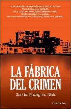 La fábrica del crimen par Sandra Rodríguez