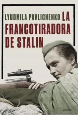 La francotiradora de Stalin par Liudmila Pavlichenko