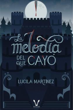 La melodía del que cayó par Lucila Martínez