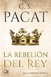 La rebelión del rey par C. S. Pacat