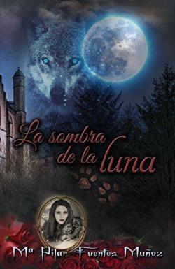 La sombra de la luna par Mª Pilar Fuentes Muñoz