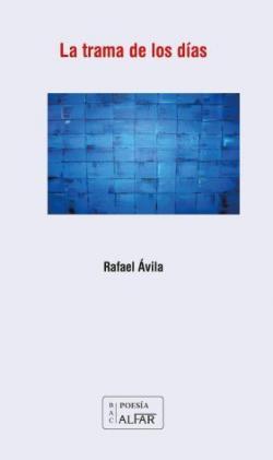 La trama de los días par Rafael Ávila