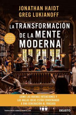 La transformación de la mente moderna: Cómo las buenas intenciones y las malas ideas están condenando a una generación al fracaso par Jonathan Haidt