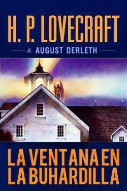 La ventana en la buhardilla par H. P. Lovecraft