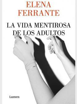 La vida mentirosa de los adultos par Elena Ferrante