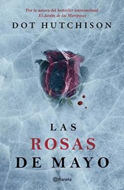 Las Rosas de Mayo par Dot Hutchison