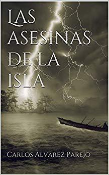 Las asesinas de la isla par Carlos Álvarez Parejo