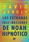 Las extrañas Fascinaciones de Noah Hipnótico par David Arnold