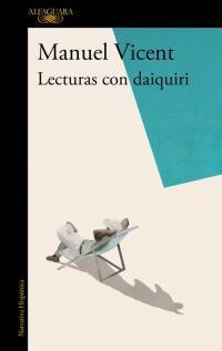 Lecturas con daiquiri par  Manuel Vicent