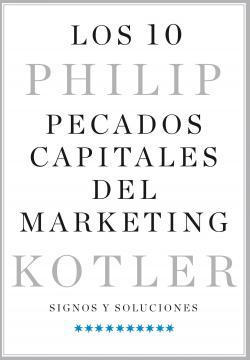 Los 10 pecados capitales del marketing par Philip Kotler