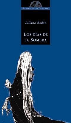 Los Dias de La Sombra par Liliana Bodoc