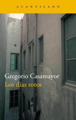 Los días rotos par Gregorio Casamayor Pérez