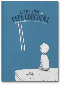 Los mil años de Pepe Corcueña par Antonio Malpica