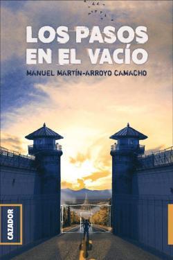 Los pasos en el vacío par Manuel Martín Arroyo Camacho
