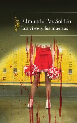 Los vivos y los muertos par Edmundo Paz Soldán