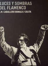 Luces y sombras del flamenco par José Manuel Caballero Bonald