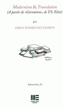 MODERNISM & TRANSLATION (A partir de 'Gerontion', de T.S. ELIOT) par Rodríguez Padrón