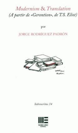 MODERNISM & TRANSLATION (A partir de \'Gerontion\', de T.S. ELIOT) par Jorge Rodríguez Padrón