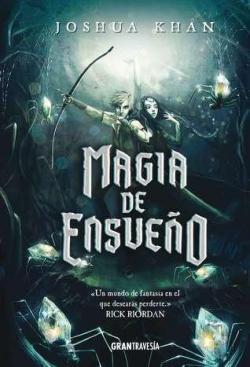 Magia de ensueño (Shadow Magic #2) par Joshua Khan