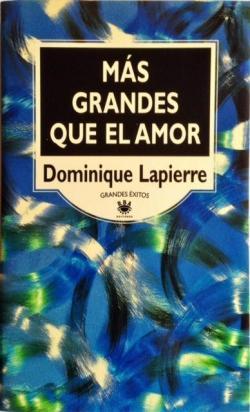Mas grandes que el amor par Dominique Lapierre