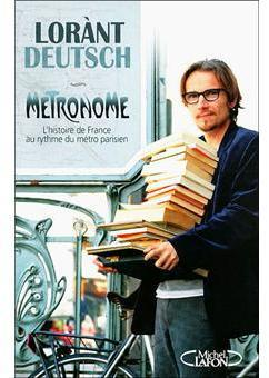 Metronome: A History of Paris from the Underground Up par Lorant Deutsch