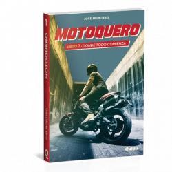 Motoquero 1: donde todo comienza par José Montero